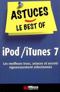 iPod et iTunes 7 : les meilleurs trucs, astuces et secrets rigoureusement sélectionnés