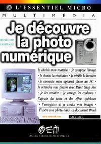 Je découvre la photo numérique