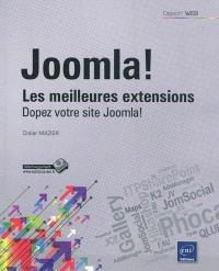 Joomla ! : les meilleures extensions : dopez votre site Joomla !