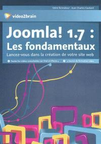 Joomla ! 1.7 : les fondamentaux : lancez-vous dans la création de votre site web