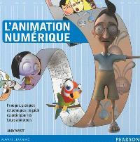 L'animation numérique : principes, pratiques et techniques : le guide essentiel pour les futurs animateurs