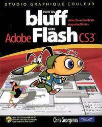 L'art du bluff avec Adobe Flash CS3 : créez des animations époustouflantes