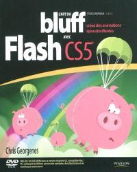 L'art du bluff avec Adobe Flash CS5 : créez des animations époustouflantes