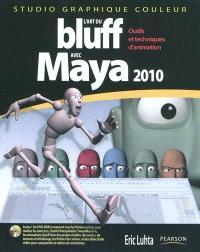 L'art du bluff avec Maya 2010 : outils et techniques d'animation