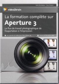 La formation complète sur Aperture 3 : le flux de travail photographique de l'exportation à l'impression