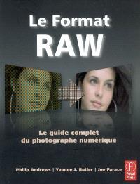 Le format Raw : le guide complet du photographe numérique