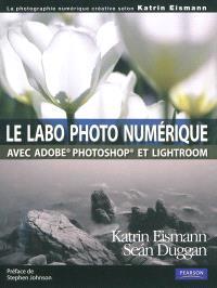 Le labo photo numérique avec Adobe Photoshop et Lightroom