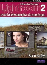 Le livre Adobe Photoshop Lightroom 2.0 pour les photographes du numérique