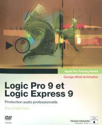Logic Pro 9 et Logic Express 9 : production audio professionnelle