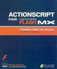 Macromedia ActionScript pour Flash MX : training from the source