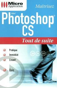 Maîtrisez Adobe Photoshop CS
