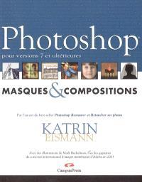 Photoshop : masques & compositions : pour versions 7 et ultérieures