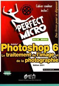 Photoshop 6 : le traitement de l'image et de la photographie