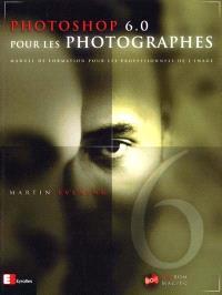 Photoshop 6.0 pour les photographes : manuel de formation pour les professionnels de l'image