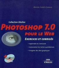 Photoshop 7.0 pour le Web : 15 projets complets