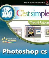 Photoshop CS : top 100, trucs & astuces