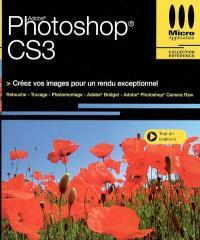 Photoshop CS3 : créez vos images pour un rendu exceptionnel : retouche, trucage, photomontage, Adobe Bridget, Adobe Photoshop Camera Raw