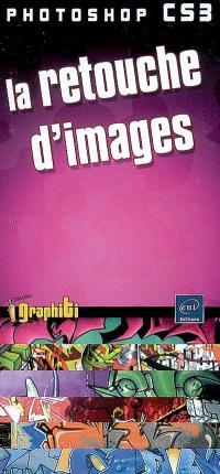 Photoshop CS3 : la retouche d'images