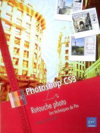 Photoshop CS3 : retouche photo : les techniques de pro