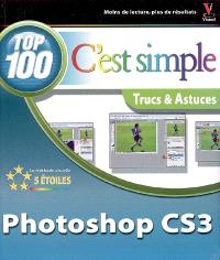 Photoshop CS3 : top 100, trucs & astuces