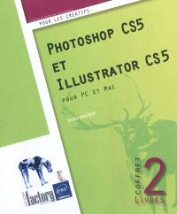 Photoshop CS5 et Illustrator CS5 : pour PC et Mac