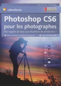 Photoshop CS6 pour les photographes : des rappels de base aux situations de production !