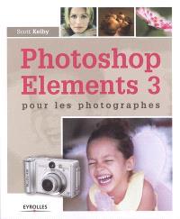 Photoshop Elements 3 : pour les photographes