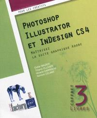 Photoshop, Illustrator et InDesign CS4 : maîtrisez la suite graphique Adobe