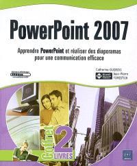 PowerPoint 2007 : apprendre PowerPoint et réaliser des diaporamas pour une communication efficace