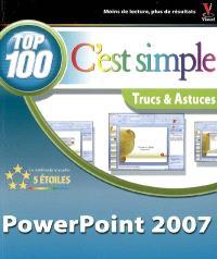 PowerPoint 2007 : top 100, trucs et astuces