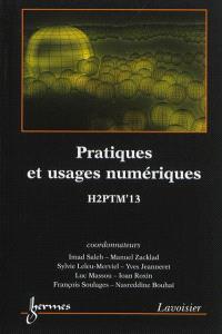 Pratiques et usages numériques : actes de H2PTM'13 : 16, 17 et 18 octobre 2013, CNAM, Paris