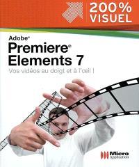 Premiere Elements 7 : vos vidéos au doigt et à l'oeil