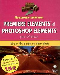 Premiere Elements et Photoshop Elements pour Windows : faire un film et créer un album photo
