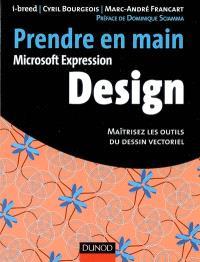 Prendre en main Microsoft Expression Design : maîtrisez les outils du dessin vectoriel