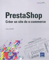 Prestashop : créer un site de e-commerce