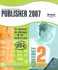 Publisher 2007 : le manuel de référence + les exercices