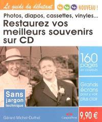 Restaurez vos meilleurs souvenirs ! : photos, diapos, vinyles...