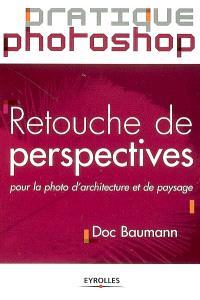 Retouche de perspectives : pour la photo d'architecture et de paysage