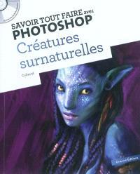 Savoir tout faire avec Photoshop : créatures surnaturelles