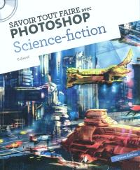 Savoir tout faire avec Photoshop : science-fiction