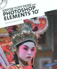 Savoir tout faire avec Photoshop Elements 10