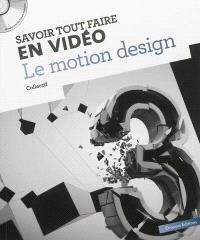 Savoir tout faire en vidéo : le motion design