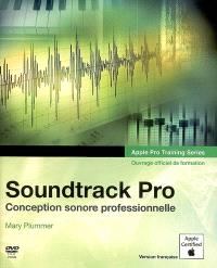 Soundtrack Pro : conception sonore professionnelle : ouvrage officiel de formation