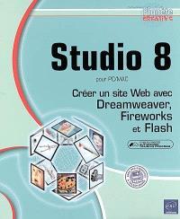 Studio 8 pour PC-Mac : créer un site Web avec Dreamweaver, Fireworks et Flash