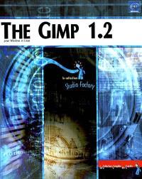 The Gimp 1.2 : pour Windows et Linux