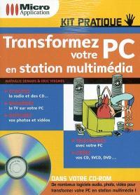 Transformez votre PC en station multimédia
