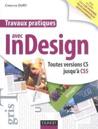 Travaux pratiques avec InDesign : toutes versions CS jusqu'à CS5