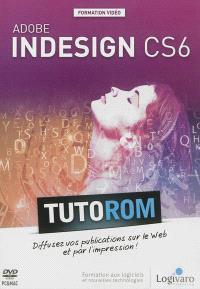 Tutorom Adobe InDesign CS6 : diffusez vos publications sur le Web et par l'impression