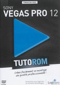 Tutorom Sony Vegas Pro 12 : créez facilement un montage de qualité professionnelle !