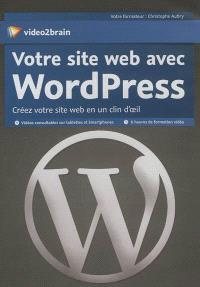 Votre site web avec WordPress : créez votre site web en un clin d'œil